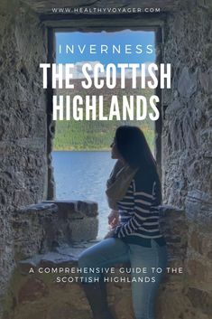 A comprehensive guide on what to do and see in the Scottish Highlands Inverness, Glasgow, Lago Ness, Travel Tips, Travel Destinations, Honeymoon Tips, Castles In England, Medieval Life, Scottish Highlands