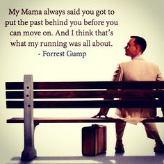 Forrest Gump quote about running... from the past.