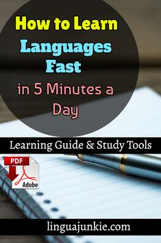How to Learn / Languages Fast / in 5 Minutes a Day / Learning Guide & Study Tools / linguajunkie.com
