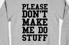 Tee shirts for introverts: For when things need to be said, and you really don't feel like talking.