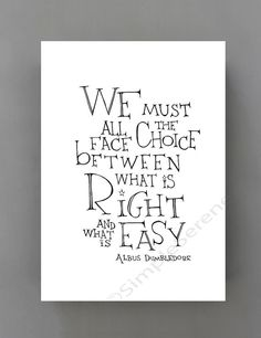 We must all face the choice - Albus Dumbledore quote poster, typographic print, black and white kids wall art poster,  graduation gift