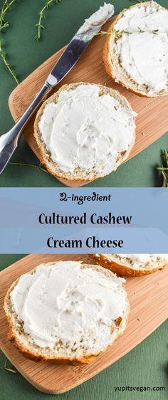 2 ingredient cultured cashew cream cheese yupitsvegan com easy vegan cream cheese with unbelieva ? Vegan Cheese Recipes, Vegan Cream Cheese, Vegan Sauces, Vegan Foods, Vegan Dishes, Dairy Free Recipes, Raw Food Recipes, Cashew Cheese, Recipes With Vegan Yogurt
