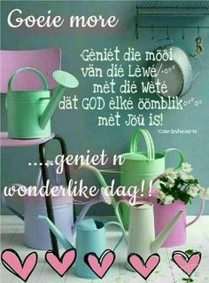 Good Morning Good Night, Good Morning Wishes, Good Morning Quotes, Lekker Dag, Evening Greetings, Afrikaanse Quotes, Goeie Nag, Goeie More, Special Quotes