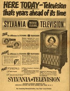 Sylvania Electric Product's Sylvania TV – Here Today – Television that's years ahead of its time: Sylvania Movie Clear Television Old Advertisements, Retro Advertising, Retro Ads, Vintage Tv Ads, Vintage Posters, Vintage Tools, Vintage Stuff, Radios, Deco Retro