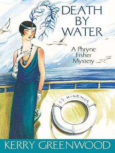 Death by Water: Phryne Fisher's Murder Mysteries 15 eBook: Kerry Greenwood: Amazon.co.uk: Kindle Store