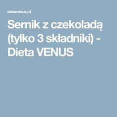Sernik z czekoladą (tylko 3 składniki) - Dieta VENUS