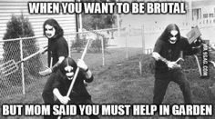 Sometimes it's hard to be a black metal guy