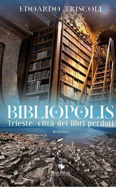 Trieste, una città dove i misteri sono di carta Trieste, Books, City, Libros, Book, Book Illustrations, Libri