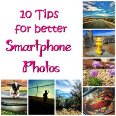 10 Tips for Better Pictures With Your Smartphone - Moxie Ninja
