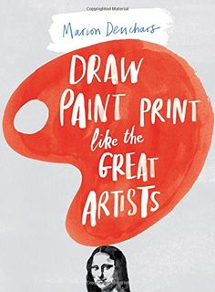 Draw Paint Print like the Great Artists by Marion Deuchars http://www.amazon.com/dp/1780672810/ref=cm_sw_r_pi_dp_zSBLub16VRS6G