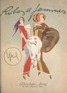 """Robes-et-Femmes-1913-Satirical-Fashion-Book. Though not as often remembered as his contemporary artists like George Barbier, Paul Iribe, Charles Martin and Andre-Edouard Marty – these illustrations remind us over a century later of how the """"new modes"""" from Parisian designers were caused quite a stir. The designs are Sacchettis own, but are clearly poking fun at the outlandish feathered and turbaned styles of a certain Paul Poiret."""