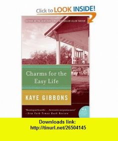 Charms for the Easy Life (P.S.) (9780060760250) Kaye Gibbons , ISBN-10: 0060760257  , ISBN-13: 978-0060760250 ,  , tutorials , pdf , ebook , torrent , downloads , rapidshare , filesonic , hotfile , megaupload , fileserve