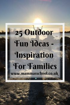 25 Outdoor Fun Ideas - Inspiration For Families – Mamma's School Outdoor Activities For Kids, Family Activities, Toddler Activities, Learning Activities, Forest School Activities, Outdoor Education, Activity Ideas, Walking In Nature, Outdoor Play