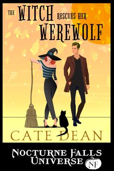 The Witch Rescues Her Werewolf, Nocturne Falls Universe Author: Cate Dean Paranormal Romance Jan 2017