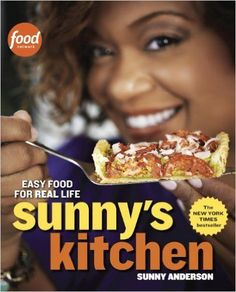 Sunny's Kitchen: Easy Food for Real Life by Sunny Anderson. Food Network host and former San Antonian Sunny Anderson presents recipes that are as bold and spicy as her welcoming personality. Wine Recipes, Food Network Recipes, Real Food Recipes, Cooking Network, Easy Recipes, Cookbook Recipes, Light Recipes, Paleo Recipes, Sunny Anderson