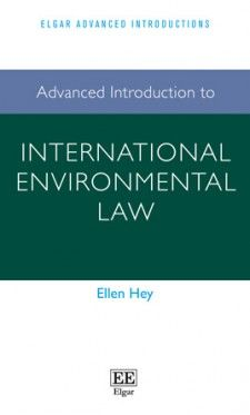 Advanced Introduction to International Environmental Law - by Ellen Hey - April 2016