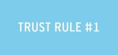 Chapter 3: Chan's Rule #1 for TRUST