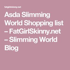 On this page you will find a detailed Asda shopping list which is hugely Slimming World friendly and updated regularly. Hopefully this Asda Slimming World Shopping List will be of a great help to many of you. Obviously Asda sells[. Asda Slimming World, Slimming World Healthy Extras, Slimming World Shopping List, Slimming World Plan, Slimming World Recipes, Healthy Extra A, Syn Free, Healthy Teeth, Good Food