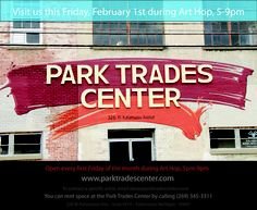 Art Hop is tonight, 5-9pm. Come visit us at the Park Trades Center for fine art, and shelter from the cold!
