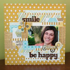 Smile Be Happy - Scrapbook.com