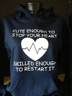 Cute Enough To Stop Your Heart--Skilled Enough To Restart It Hoodie on Etsy, $25.99
