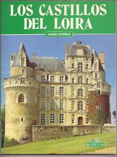 LOS CASTILLOS DEL LOIRA Magnífico libro para quien desee visitar esta singular zona monumental francesa. En venta directa en Todocoleccion. 20,00 €
