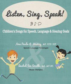 Listen, Sing, Speak: Children's Songs for Speech, Language & Hearing Goals!