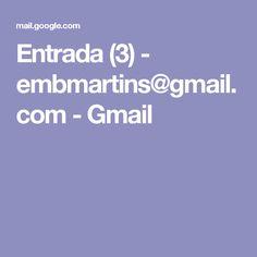 Entrada (3) - embmartins@gmail.com - Gmail