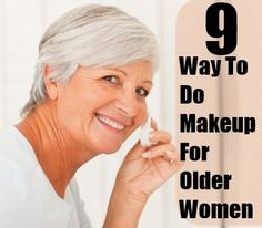 How To Do Makeup For Older Women This would be for my sister in law. She thinks she is old at 76...I think she isn't. If she wore a little makeup she would see her outer beauty. I believe all women look better with some makeup.