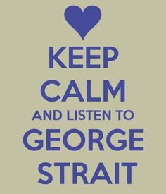 """""""Gotta get to George? Be listening to btwn to win George Strait tickets! Keep Calm Quotes, Quotes To Live By, George Strait Quotes, Summer Quotes Summertime, Country Music Singers, Images Google, I Love Music, Keep Calm And Love, George Michael"""