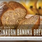 Best-Ever Einkorn Banana Bread
