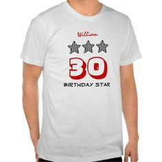 30th Birthday or ANY AGE Striped Stars Custom Name T Shirts   To see more customizable striped Jaclinart gift items:   http://www.zazzle.com/jaclinart+striped+gifts?st=date_created&ps=120  #stripes #striped #pattern #jaclinart #design #create