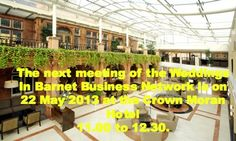 'Hope to see you at the second meeting of the Weddings in Barnet Business Network at the Crown Moran Hotel at 142-152 Cricklewood Broadway, NW2 3ED Date: 22 May 2013 Time: 11.00am to 12.30pm