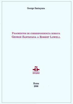 George Santayana: Fragmentos de correspondencia romana: George Santayana a Robert Lowell