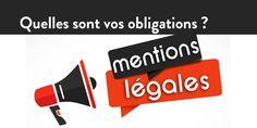 Quelles sont vos obligations de #MentionsLégales ?