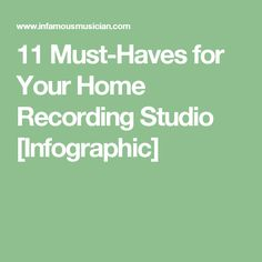 11 Must-Haves for Your Home Recording Studio [Infographic]