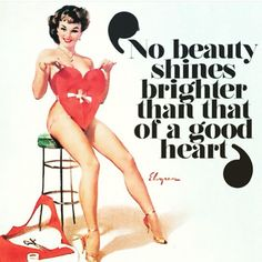 """Valentines day: """"No beauty shines brighter."""" - Style has No size - """"No beauty shines brighter than that of a good heart."""