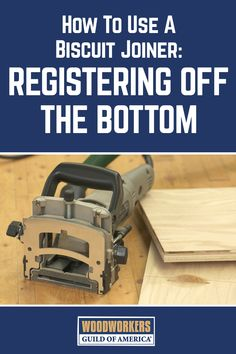 How to Use a Biscuit Joiner: Registering off the Bottom Woodworking Tools For Beginners, Woodworking Power Tools, Essential Woodworking Tools, Antique Woodworking Tools, Woodworking Organization, Woodworking Chisels, Woodworking Toys, Learn Woodworking, Woodworking Patterns