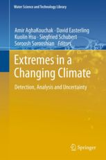 Extremes in a changing climate : detection, analysis and uncertainty / edited by Amir Aghakouchak ... [et al.] (2013)