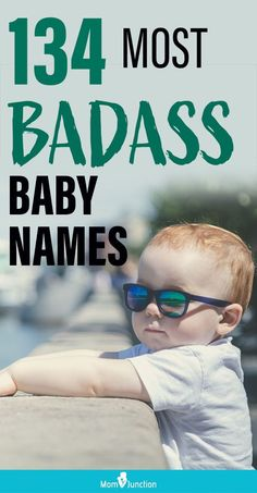 Here is our list of badass baby names. Some of these names are modern; some are inspired by your favorite celebrities, and others harken back to a time where badass was considered outrageous.