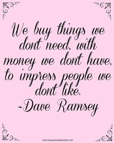 (Dave Ramsey Financial Peace University) Great inspiration to stop wasting money! Financial Quotes, Financial Tips, Financial Planning, Great Quotes, Quotes To Live By, Life Quotes, Boss Quotes, Peace Quotes, Strong Quotes