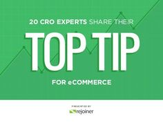20 Conversion Rate Optimization Experts Share Their Top Tip for eComm…