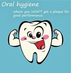 Oral Hygiene is where you won't get a plaque for good performance. Dentaltown - Patient Education Ideas