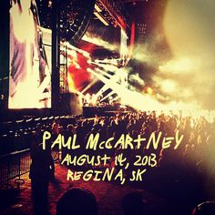 Paul McCartney Concerts 2013 | Paul McCartney Live in Concert: Regina 2013
