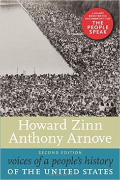 Voices of a people's history of the United States / Howard Zinn, Anthony Arnove.-- 2nd ed.-- New York [etc.] : Seven Stories Press, cop.2009 en http://absysnet.bbtk.ull.es/cgi-bin/abnetopac?TITN=448287