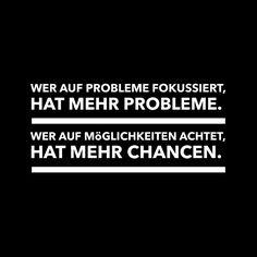 Erkenne deine Probleme und du hast mehr davon.                                                                                                                                                      Mehr