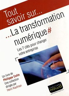 La transformation numérique : les 7 clés pour changer votre entreprise | 111.58 COL