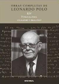 Nominalismo, idealismo y realismo / Leonardo Polo  3ª ed. Pamplona : EUNSA. Ediciones Universidad de Navarra, 2016