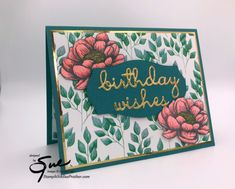 Stampin' Up! Tasteful Touches Birthday Wishes for Simply Stampin' Sunday | Stamp With Sue Prather Birthday Wishes, Birthday Cards, Wink Of Stella, Foil Paper, Flower Center, Flower Images, Pretty Cards, Cool Cards, Easy Projects