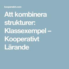 Att kombinera strukturer: Klassexempel – Kooperativt Lärande